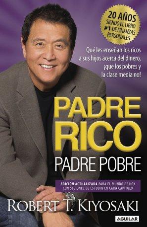 Padre Rico, Padre Pobre: Qué les enseñan los ricos a sus hijos acerca del  dinero: Kiyosaki, Robert T.: Amazon.com.mx: Libros
