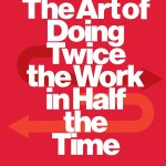Scrum - The Art of Doing Twice the Work in Half the Time