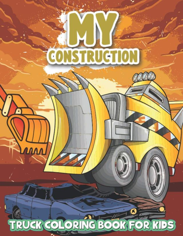 My Construction Truck Coloring Book for Kids: A Fun Activity Book