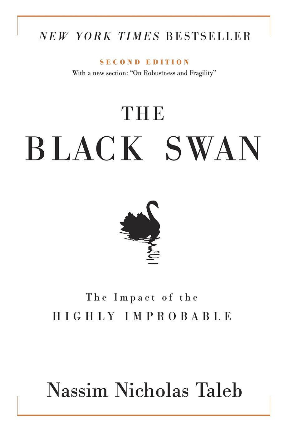 """The Black Swan: The Impact of the Highly Improbable: The Impact of the  Highly Improbable: With a New Section: """"on Robustness and Fragility"""": 2 