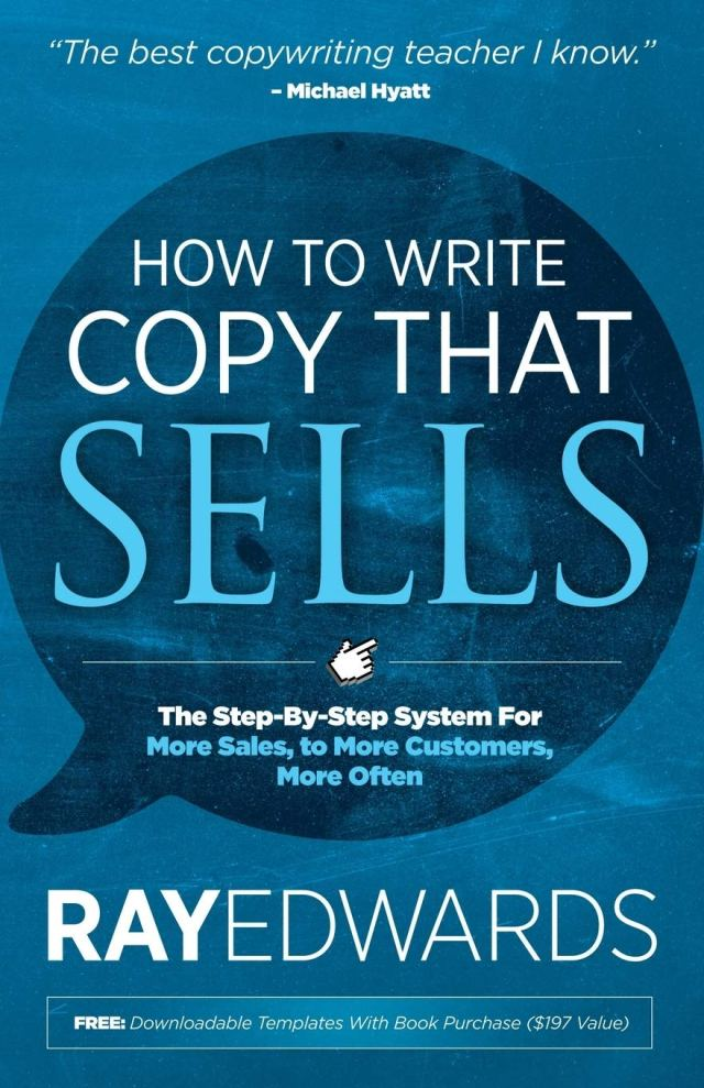 How to Write Copy That Sells: The Step-By-Step System for More