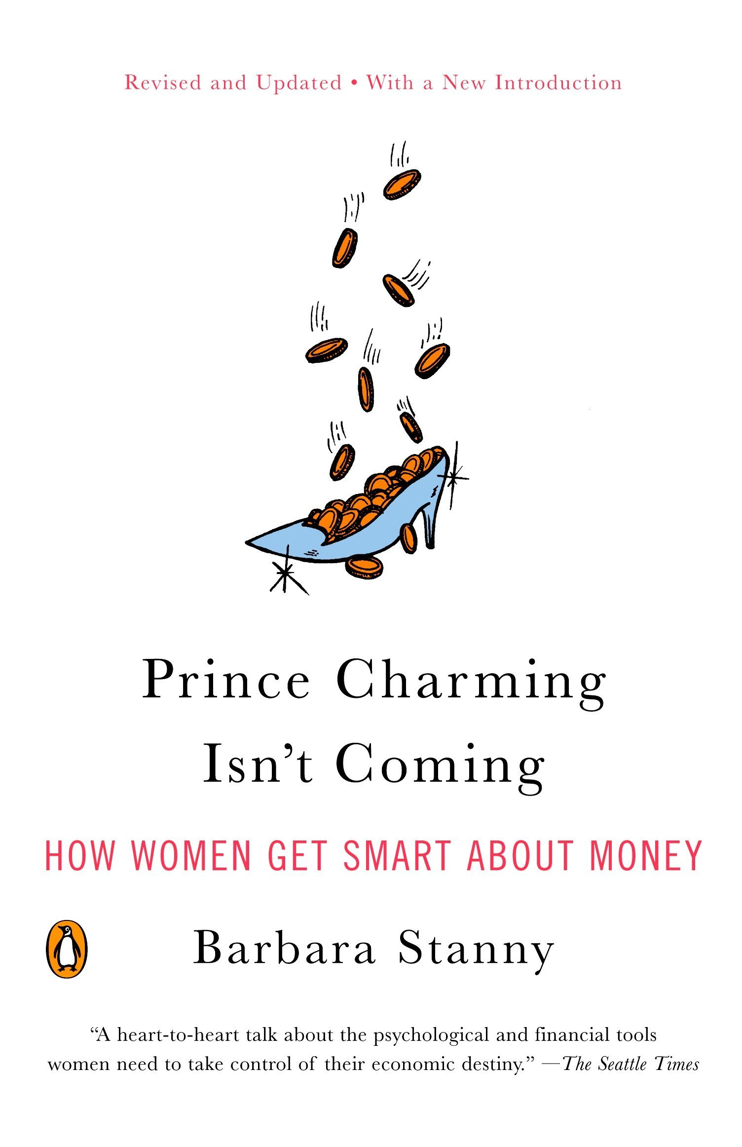 Prince Charming Isnt Coming How Women Get Smart About Money Barbara Stanny 9780143112051 Amazon Com Books