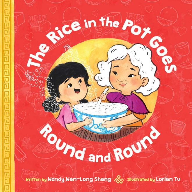 The Rice in the Pot Goes Round and Round: Shang, Wendy Wan-Long, Shang,  Wendy Wan-Long, Tu, Lorian: 9781338621198: Amazon.com: Books