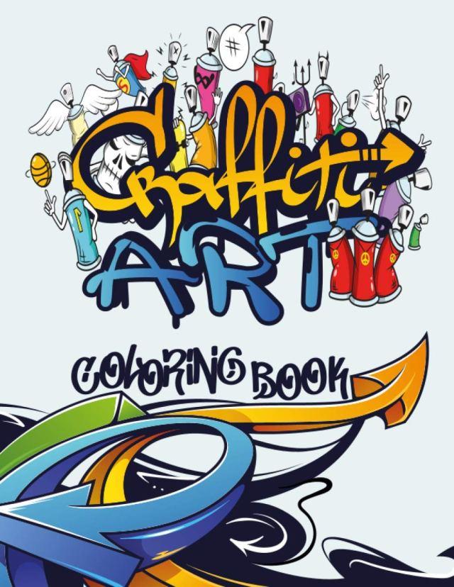 GRAFFITI ART COLORING BOOK: Best Street Art Coloring Books for