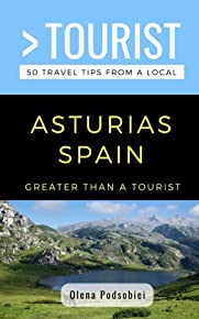 GREATER THAN A TOURIST- ASTURIAS SPAIN: 50 Travel Tips from a Local