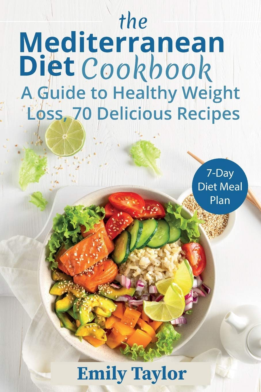 The Mediterranean Diet Cookbook: A Guide to Healthy Weight Loss, 70 Delicious Recipes, 7-Day Diet Meal Plan (Black and white pics) 1