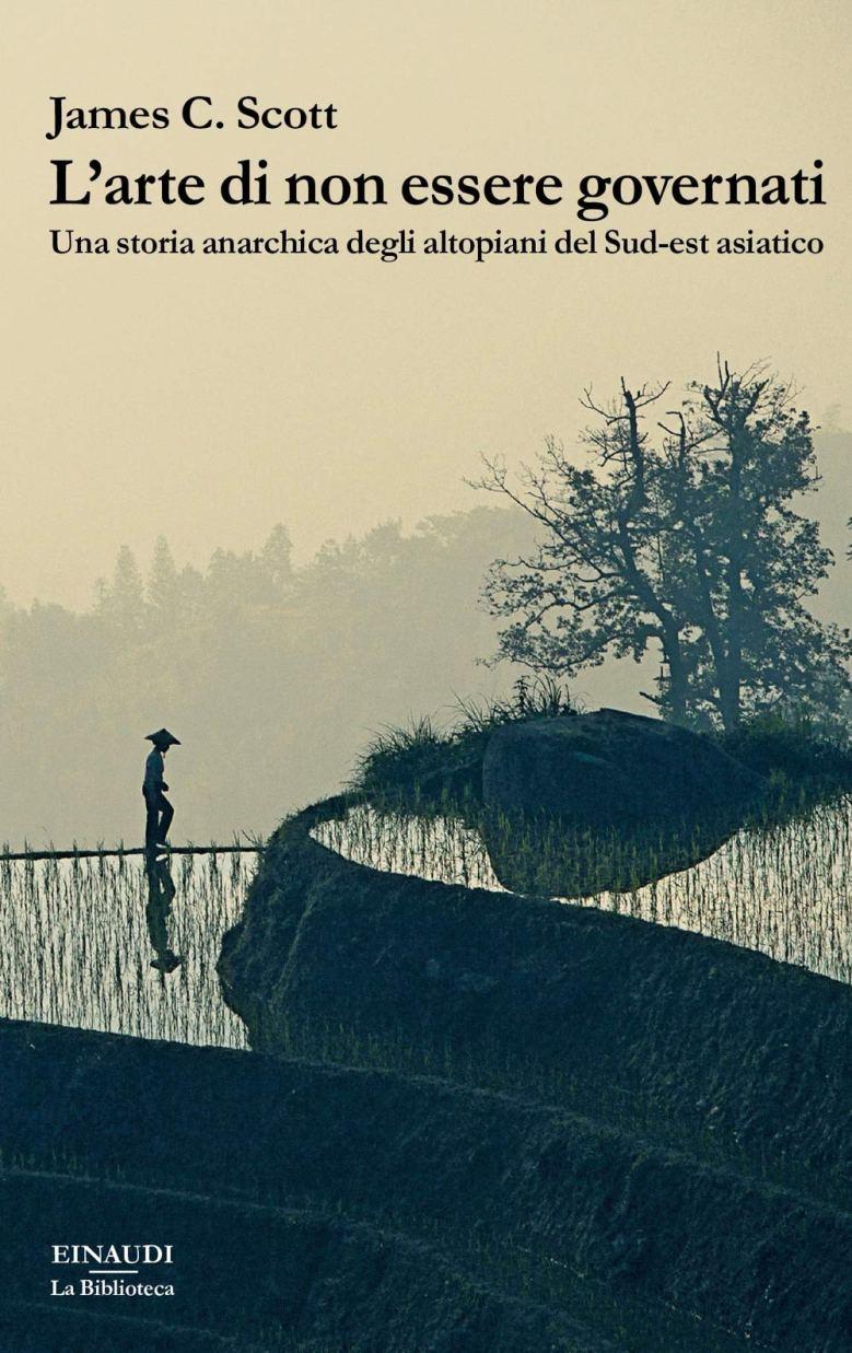 """La copertina di """"L'arte di non essere governati. Una storia anarchica degli altopiani del Sud-est asiatico"""" (Einaudi, 2020)"""