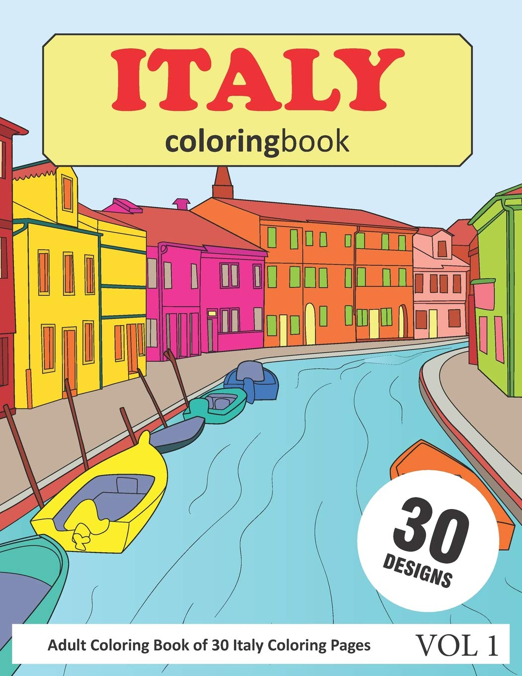 Amazon Com Italy Coloring Book 30 Coloring Pages Of Italy Designs In Coloring Book For Adults Vol 1 9781726642743 Rai Sonia Books