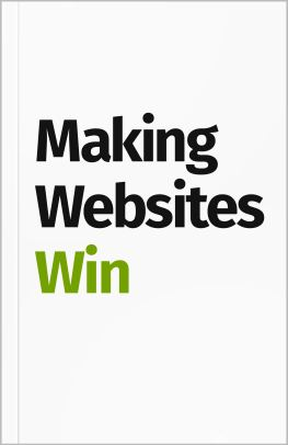 Making Websites Win: Apply the Customer-Centric Methodology That Has  Doubled the Sales of Many Leading Websites: Amazon.co.uk: Karl Blanks, Ben  Jesson: 9781544500539: Books