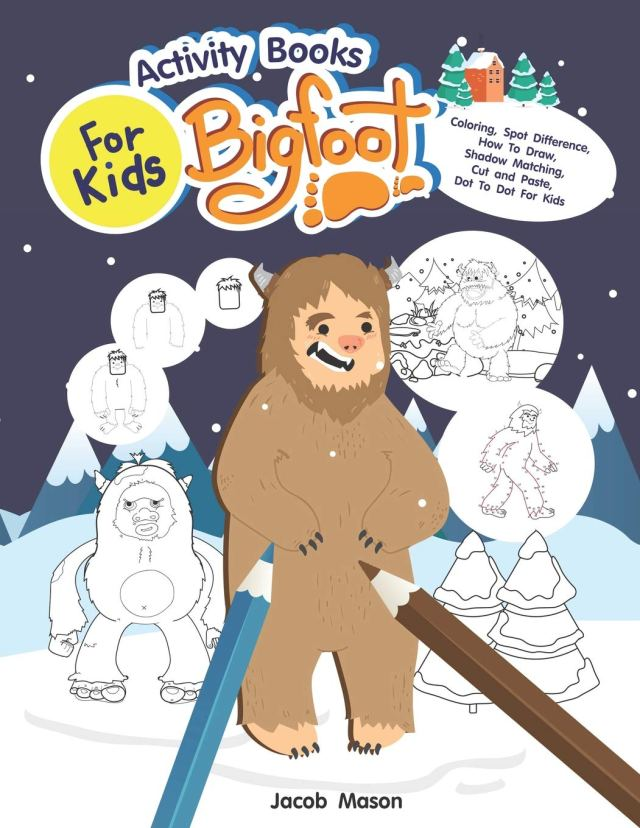 Activity Books For Kids Bigfoot: Coloring, Spot Difference, How To