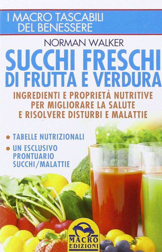Succhi Freschi Di Frutta E Verdura Ingredienti E Proprietà