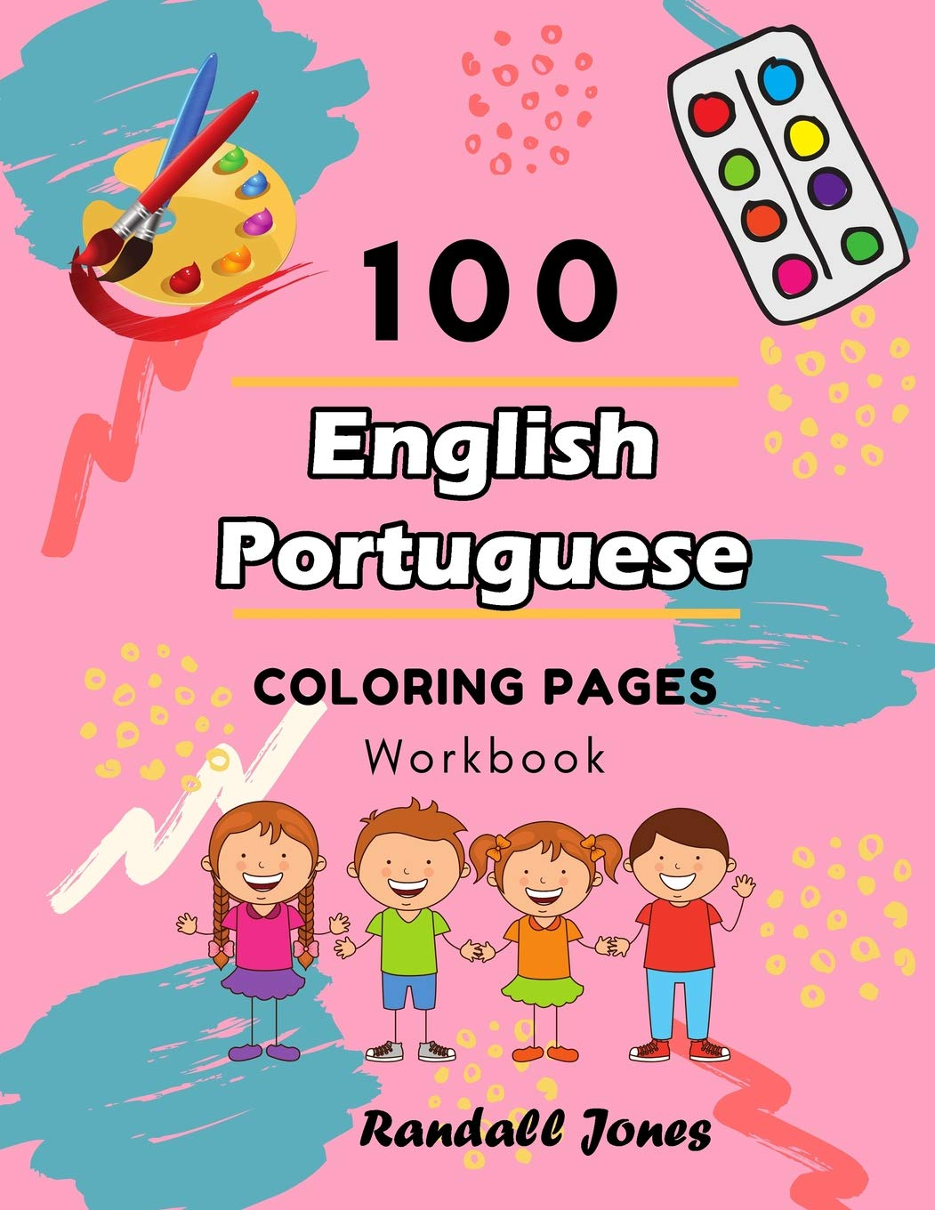 100 English Portuguese Coloring Pages Workbook Awesome Coloring Book For Kids Jones Randall 9781097826834 Amazon Com Books
