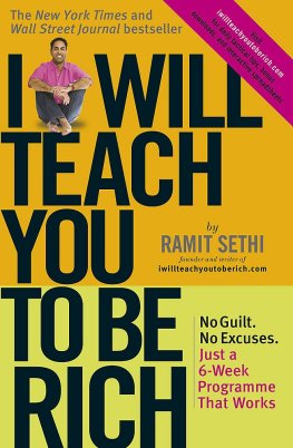 I Will Teach You To Be Rich: No guilt, no excuses - just a 6-week programme  that works: Amazon.co.uk: Sethi, Ramit: 9780340998052: Books