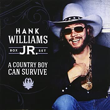 Hank Williams, Jr. - A Country Boy Can Survive
