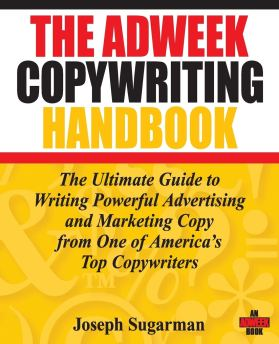 The Adweek Copywriting Handbook: The Ultimate Guide to Writing Powerful  Advertising and Marketing Copy from One of America's Top Copywriters:  Amazon.co.uk: Sugarman, Joseph: 8582124444448: Books