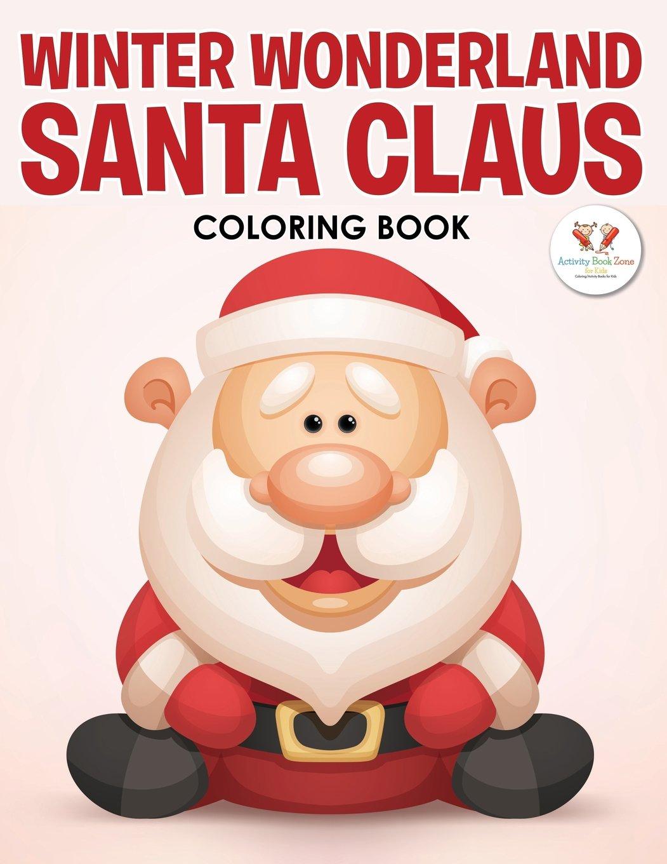 Winter Wonderland Santa Claus Coloring Book