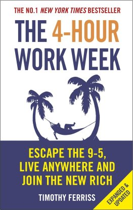 The 4-Hour Work Week: Escape the 9-5, Live Anywhere and Join the New Rich:  Amazon.co.uk: Ferriss, Timothy: 9780091929114: Books