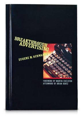 Breakthrough Advertising: Amazon.co.uk: Eugene M Schwartz, None:  9780998503509: Books