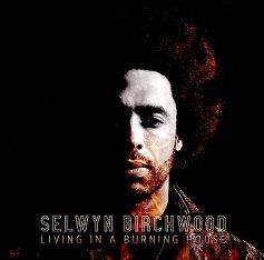 LIVING IN A BURNING HOUSE: Selwyn Birchwood: Amazon.es: Música