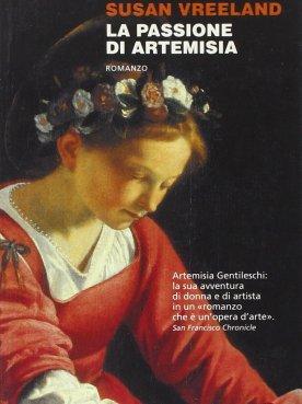 Amazon.it: La passione di Artemisia - Vreeland, Susan, Diano, Francesca - Libri