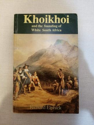 Khoikhoi and the founding of White South Africa (New southern African  history series): Elphick, Richard: 9780869752302: Amazon.com: Books