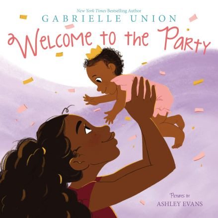Welcome to the Party: Union, Gabrielle, Evans, Ashley: 9780062978615:  Amazon.com: Books