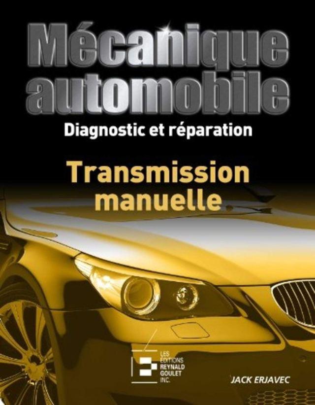 TRANSMISSION MANUELLE. DIAGNOSTIC ET REPARATION: DIAGNOSTIC ET