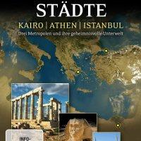 Verborgene Städte: Kairo, Athen, Istanbul - Drei Metropolen und ihre geheimnisvolle Unterwelt [BBC]