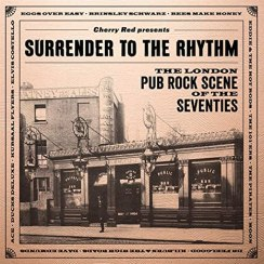 Surrender To The Rhythm ~ The London Pub Rock Scene Of The Seventies  (Capacity Wallet) (3CD): Amazon.co.uk: Music