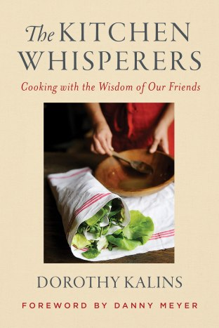 The Kitchen Whisperers: Cooking with the Wisdom of Our Friends: Kalins,  Dorothy, Meyer, Danny: 9780063001640: Amazon.com: Books