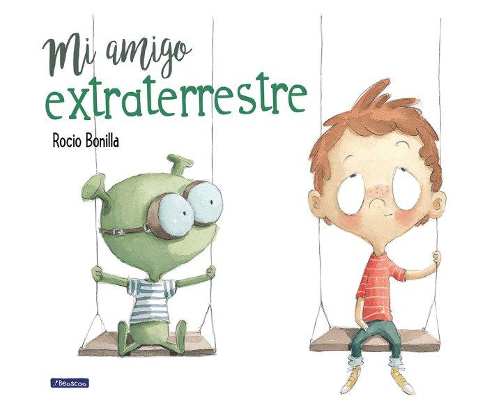 Mi amigo extraterrestre. Grandes libros que enseñan a los niños amabilidad, resiliencia y diversidad