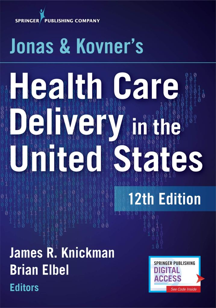 813WH1JTauL - Jonas and Kovner's Health Care Delivery in the United States, 12th Edition – Highly Acclaimed US Health Care System Textbook for Graduate and Undergraduate Students, Book and Free eBook
