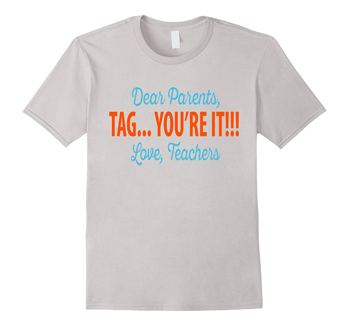 Download Dear parents Tag youre it Love teachers-PL - Polozatee