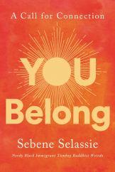 You Belong: A Call for Connection: Selassie, Sebene: 9780062940650:  Amazon.com: Books