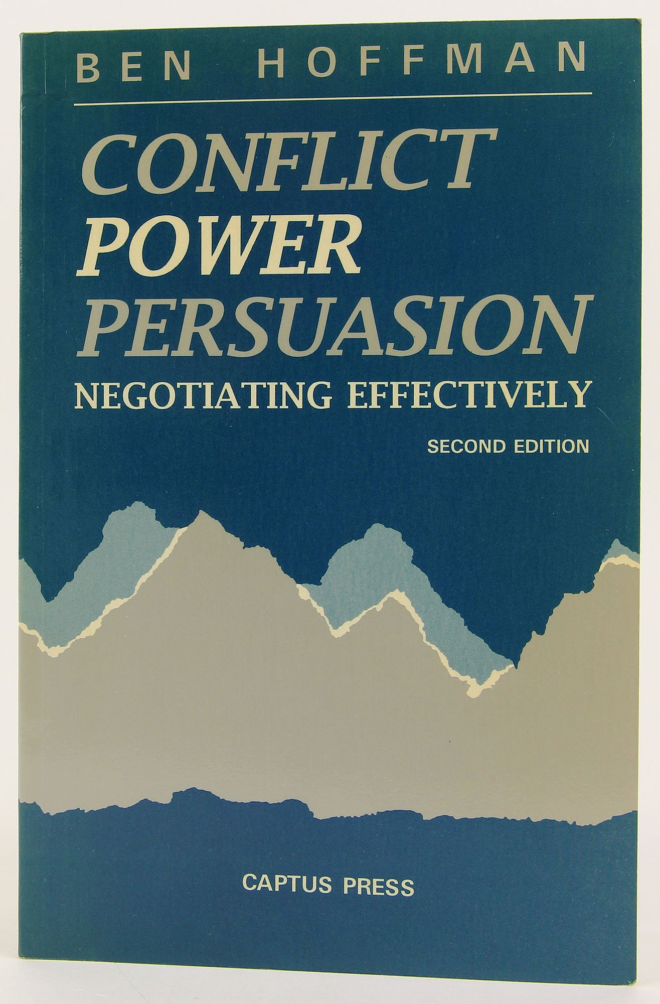 Download CONFLICT, POWER, AND PERSUASION: NEGOTIATING EFFECTIVELY