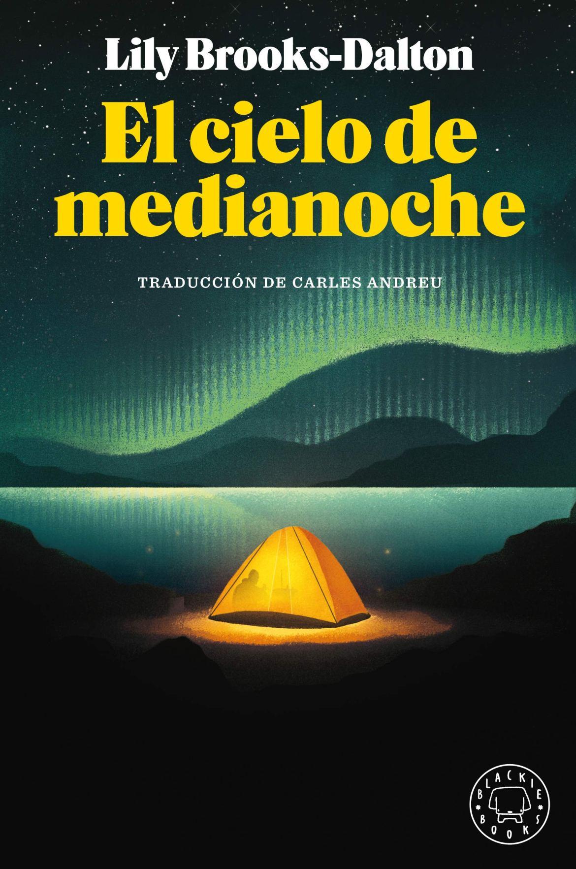 El cielo de medianoche : Brooks-Dalton, Lily, Font, Ignasi, Andreu, Carles:  Amazon.es: Libros
