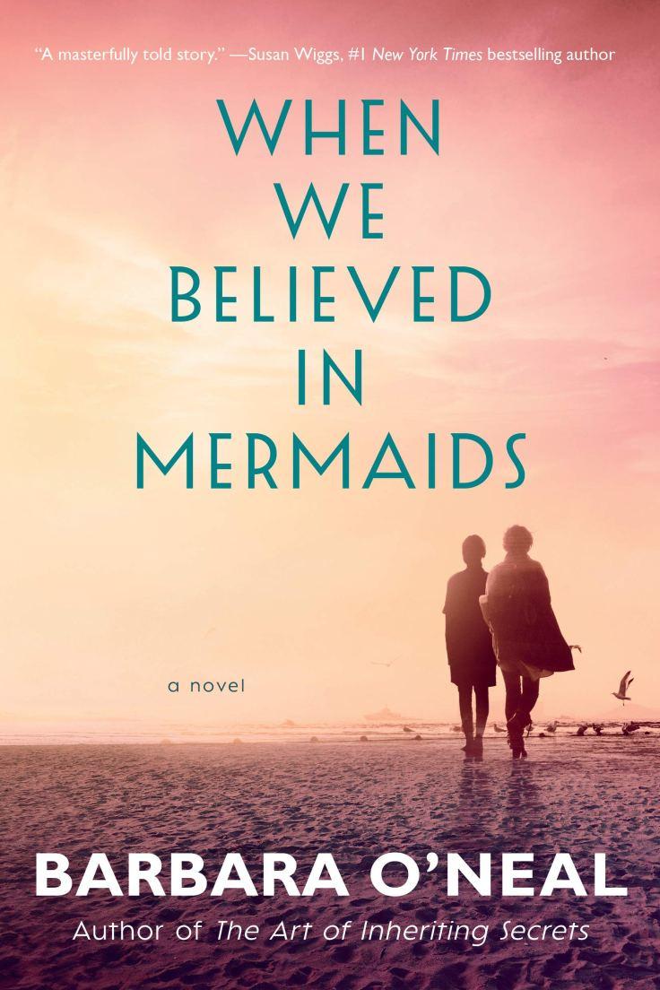 When We Believed in Mermaids: A Novel: O'Neal, Barbara ...