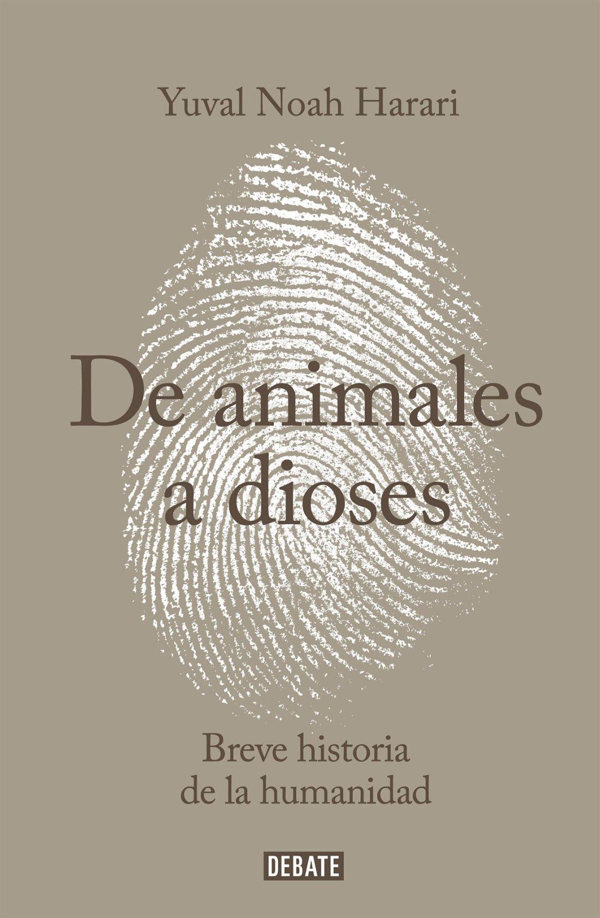 De animales a dioses: Breve historia de la humanidad (Sapiens): Yuval Noah  Harari: Amazon.com.mx: Libros