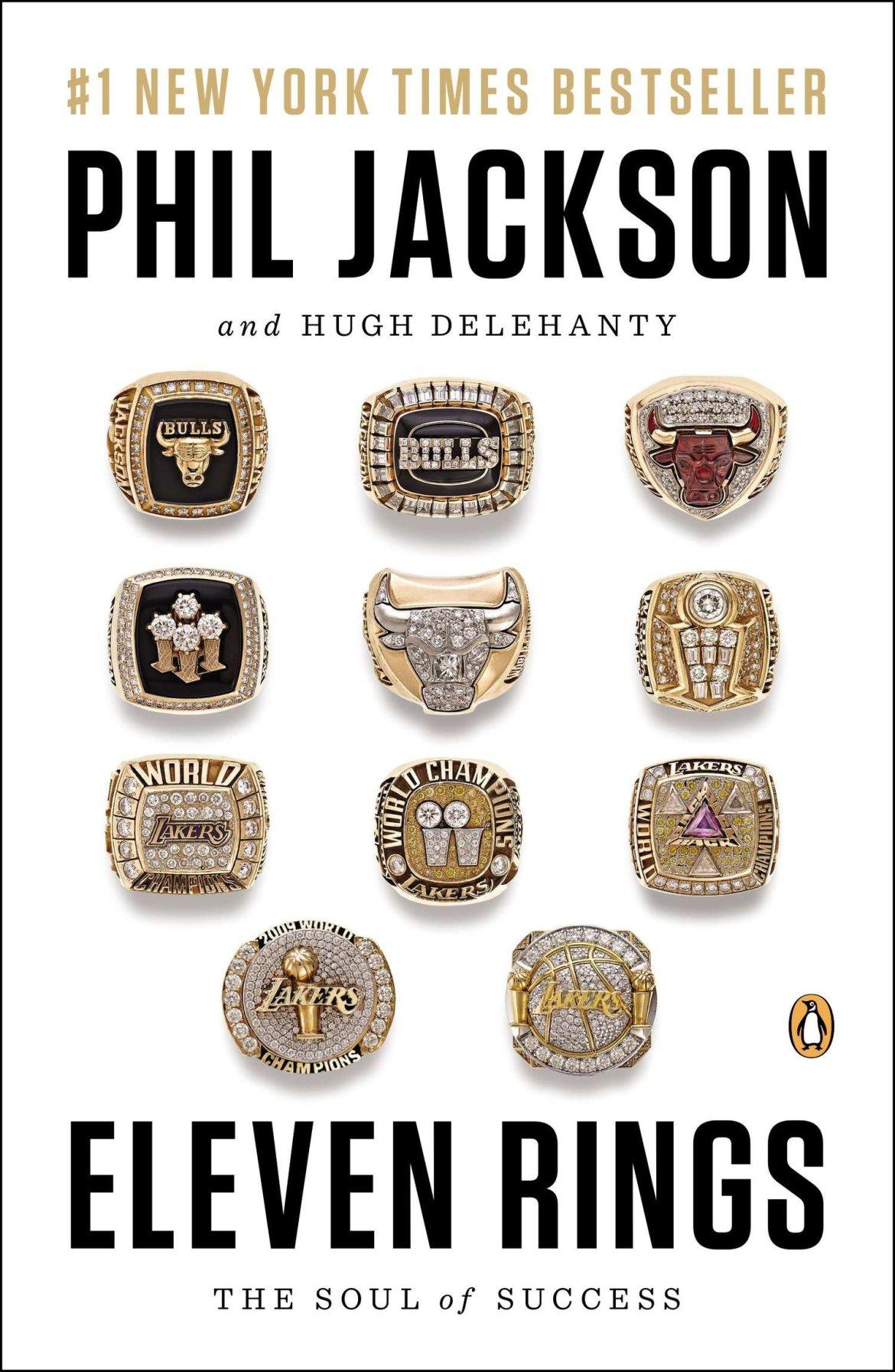 Eleven Rings: The Soul of Success: Jackson, Phil, Delehanty, Hugh: 9780143125341: Amazon.com: Books