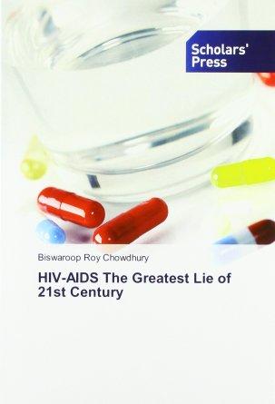 HIV-AIDS The Greatest Lie of 21st Century: Roy Chowdhury, Biswaroop:  9786202309738: Amazon.com: Books