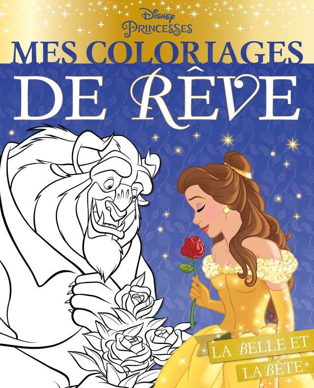 DISNEY PRINCESSES - Mes Coloriages de Rêve - La Belle et la Bête