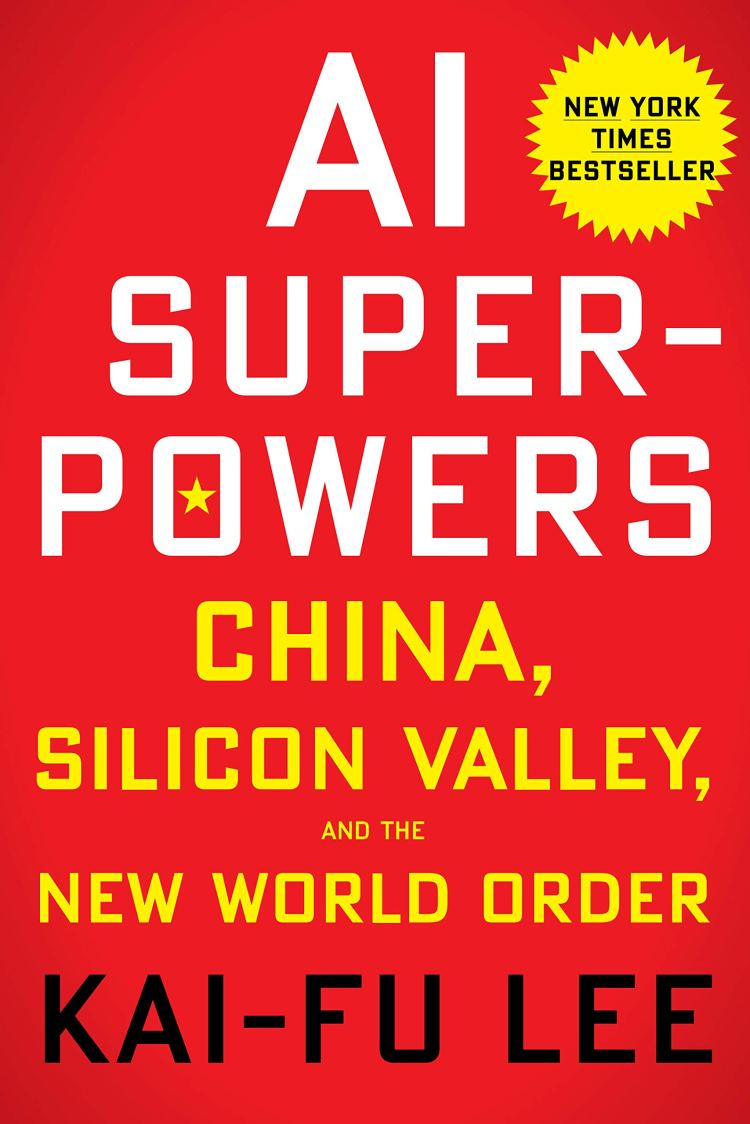 Buy AI Superpowers: China, Silicon Valley, and the New World Order ... artificial intelligence