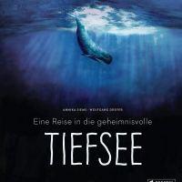 Eine Reise in die geheimnisvolle Tiefsee / Annika Siems, Wolfgang Dreyer