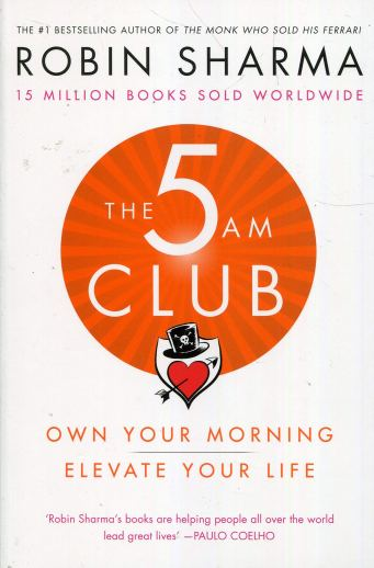 The 5 AM Club: Amazon.co.uk: Sharma, Robin: 9780008312831: Books
