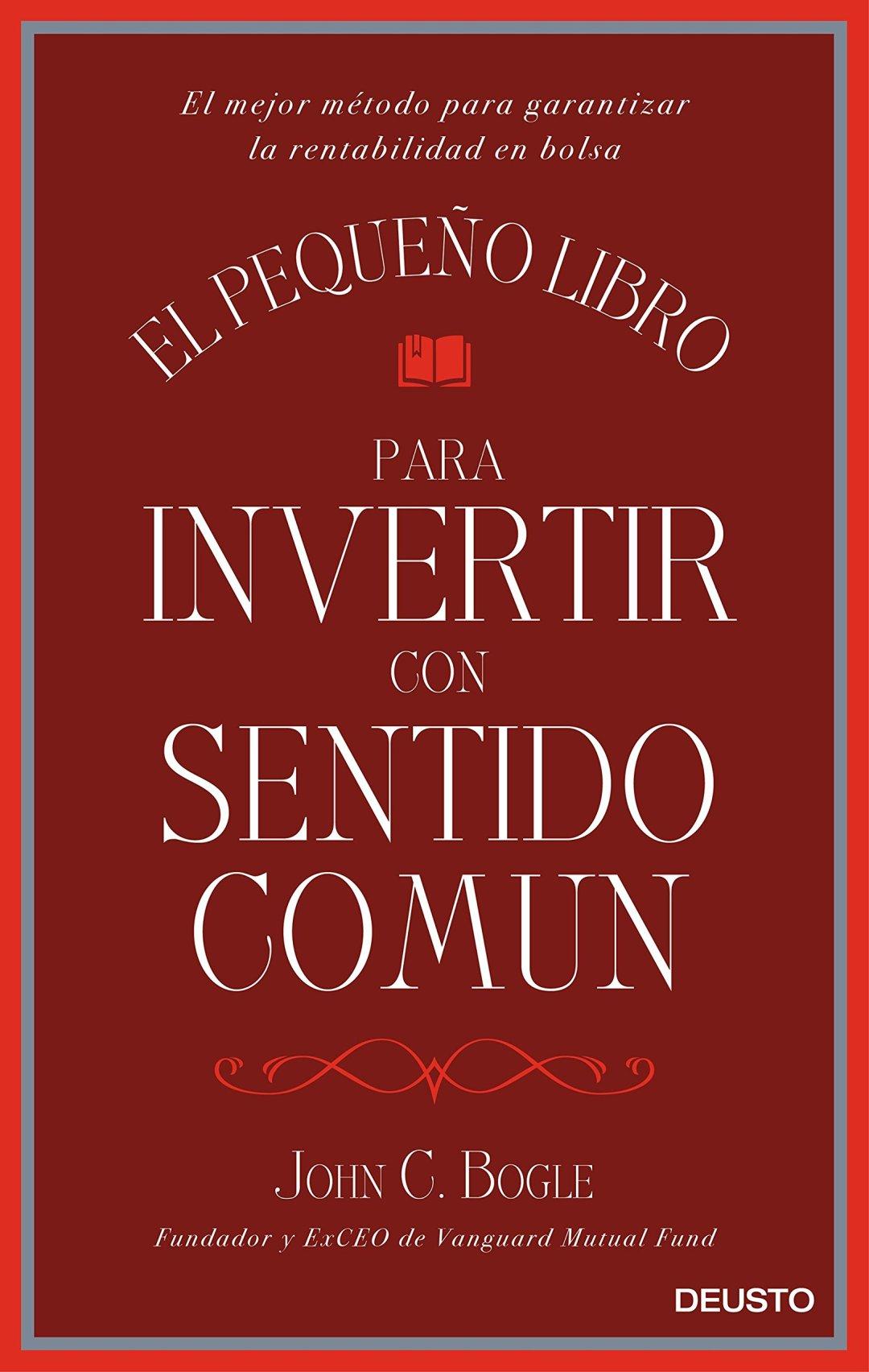 The Little Book of Common Sense Investing (Mejor libro de inversión)