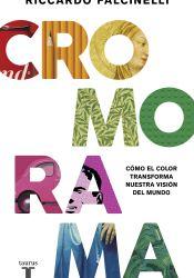 Cromorama: Cómo el color transforma nuestra visión del mundo
