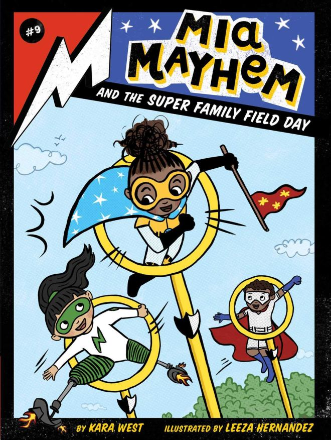 Amazon.com: Mia Mayhem and the Super Family Field Day (9) (9781534477209):  West, Kara, Hernandez, Leeza: Books