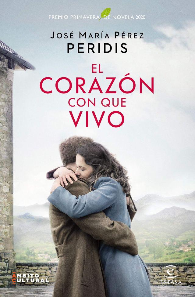 El corazón con que vivo: Premio Primavera de Novela 2020 ESPASA ...