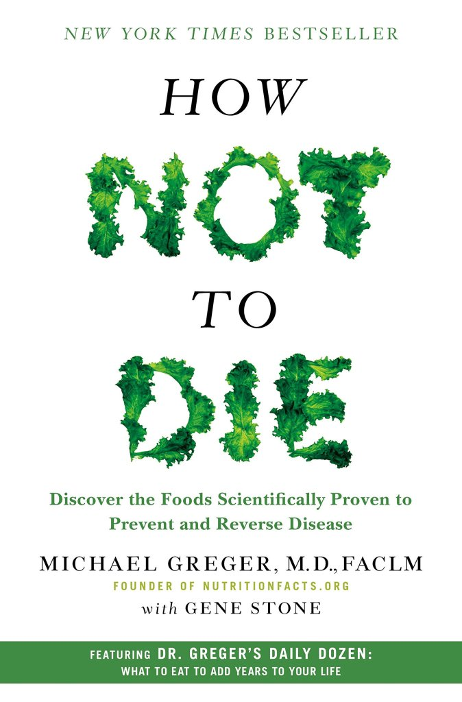 81RvGjUWqlL - How Not to Die: Discover the Foods Scientifically Proven to Prevent and Reverse Disease