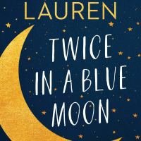 Twice in a Blue Moon by Christina Lauren (Book Review)